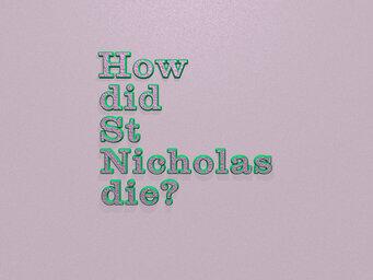 How did St Nicholas die?