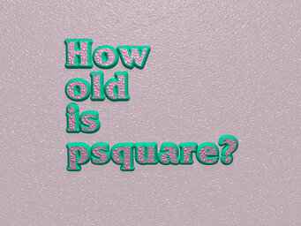 How old is psquare?