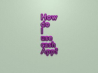 How do I use cash App?