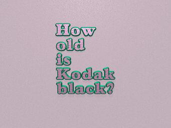 How old is Kodak black?