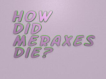 How did Meraxes die?