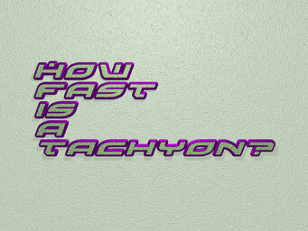 How fast is a tachyon?