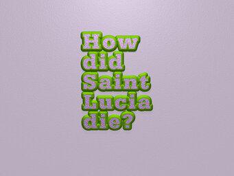 How did Saint Lucia die?