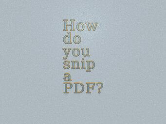 How do you snip a PDF?