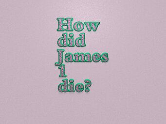 How did James 1 die?