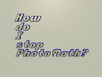 How do I stop PhotoMath?
