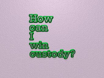 How can I win custody?