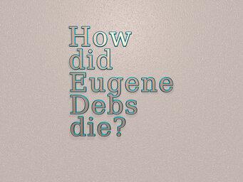 How did Eugene Debs die?