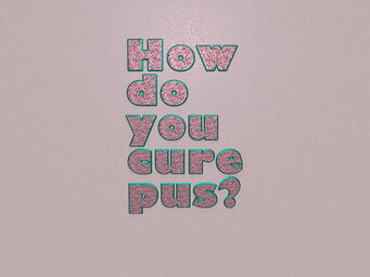 How do you cure pus?