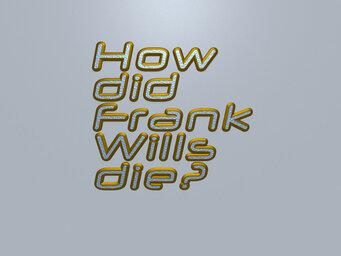 How did Frank Wills die?