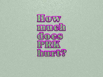 How much does PRK hurt?