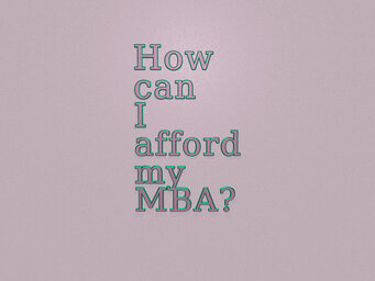How can I afford my MBA?