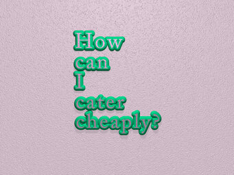 How can I cater cheaply?