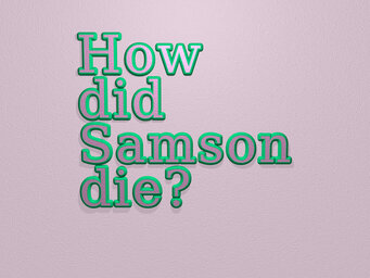 How did Samson die?