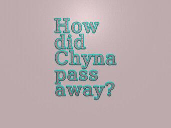 How did Chyna pass away?