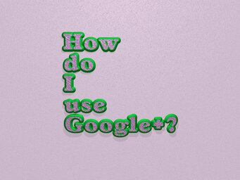 How do I use Google+?
