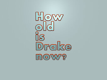 How old is Drake now?