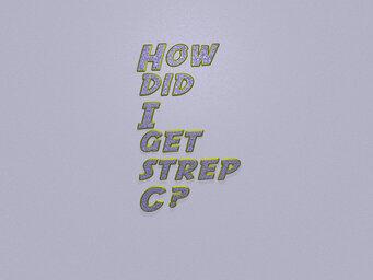 How did I get strep C?