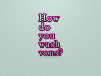 How do you wash vans?