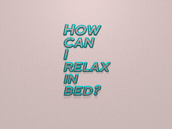 How can I relax in bed?