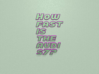How fast is the Audi s7?