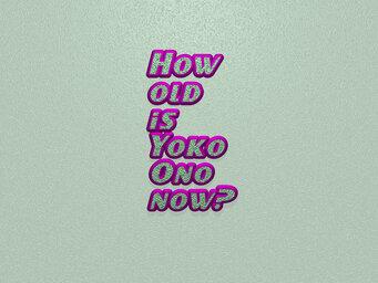 How old is Yoko Ono now?