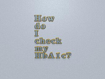 How do I check my HbA1c?