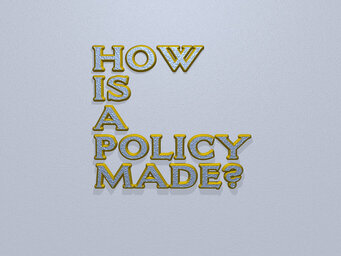 How is a policy made?