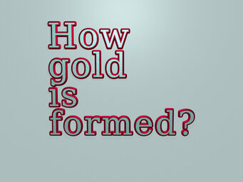 How gold is formed?