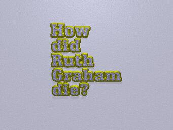 How did Ruth Graham die?