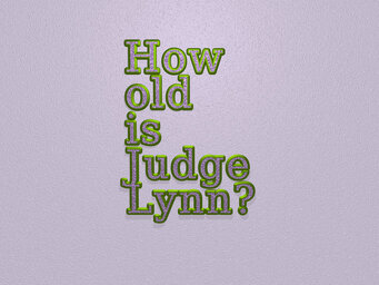 How old is Judge Lynn?